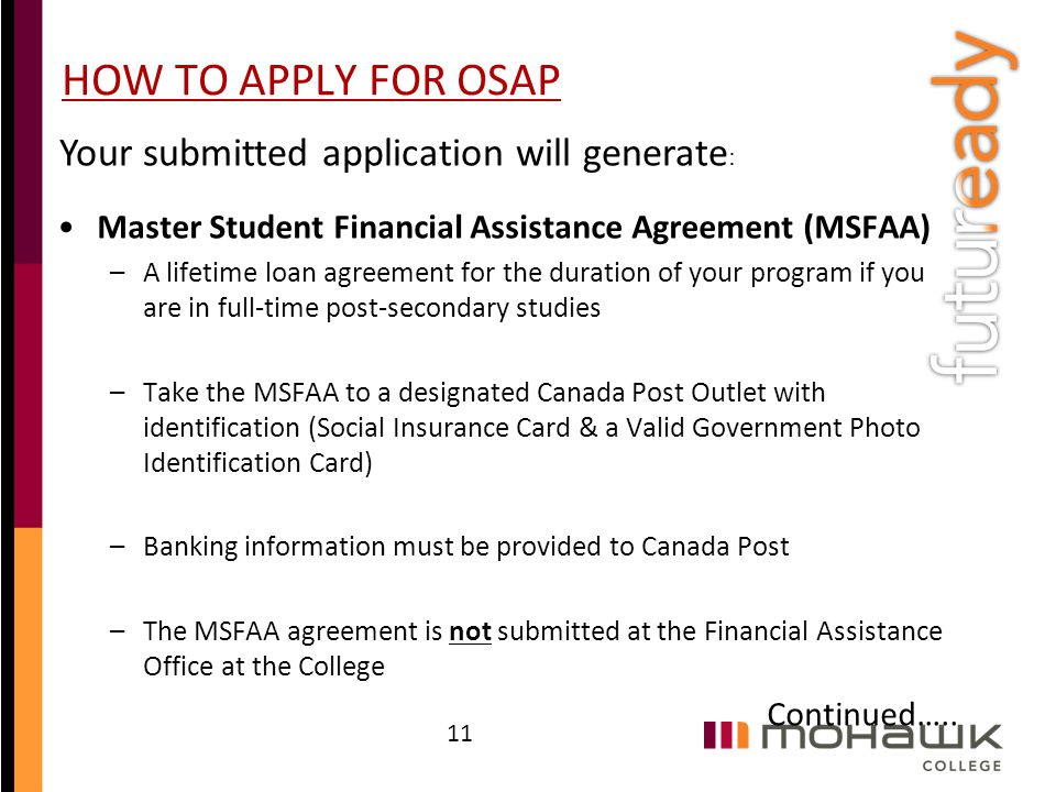 HOW TO APPLY FOR OSAP Your submitted application will generate: