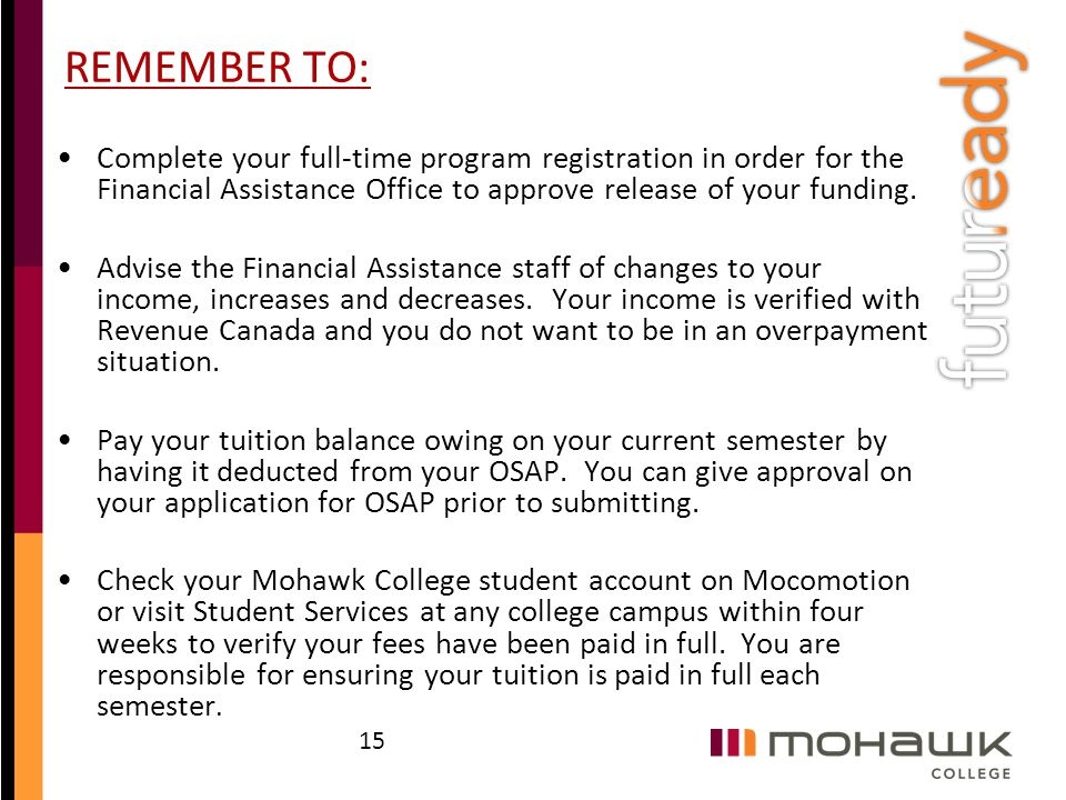 REMEMBER TO: Complete your full-time program registration in order for the Financial Assistance Office to approve release of your funding.