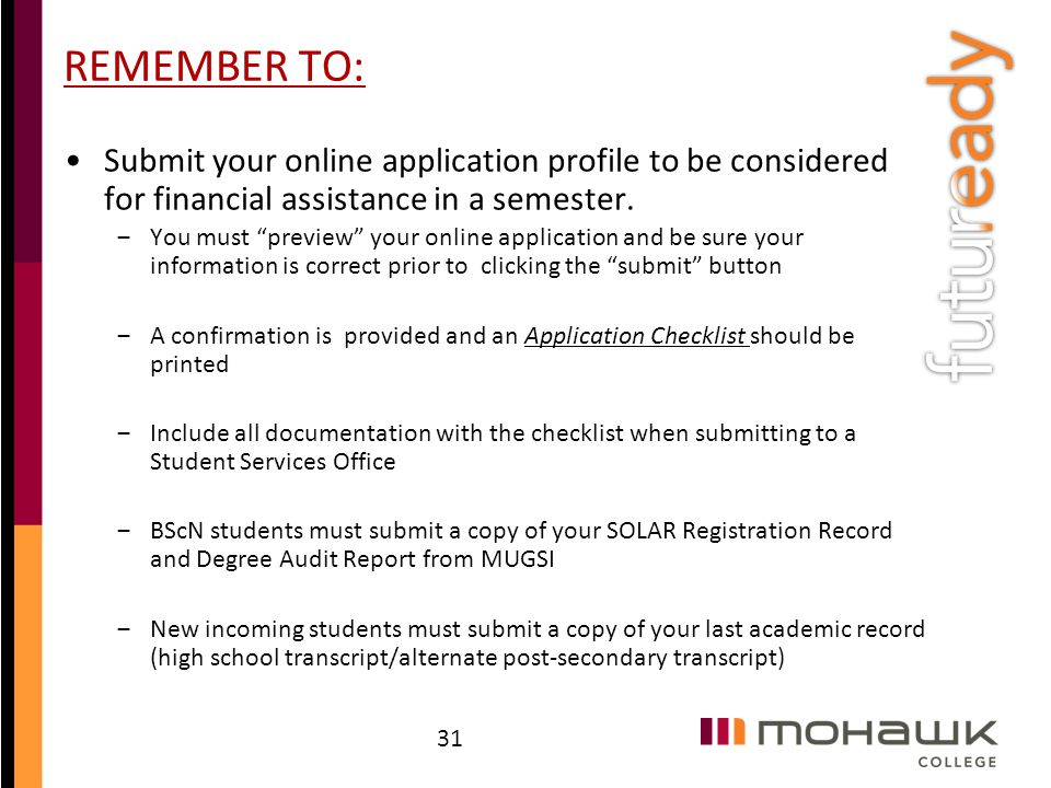 REMEMBER TO: Submit your online application profile to be considered for financial assistance in a semester.