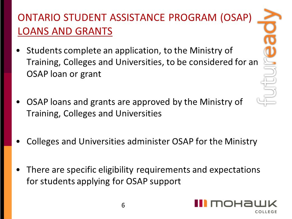 ONTARIO STUDENT ASSISTANCE PROGRAM (OSAP) LOANS AND GRANTS