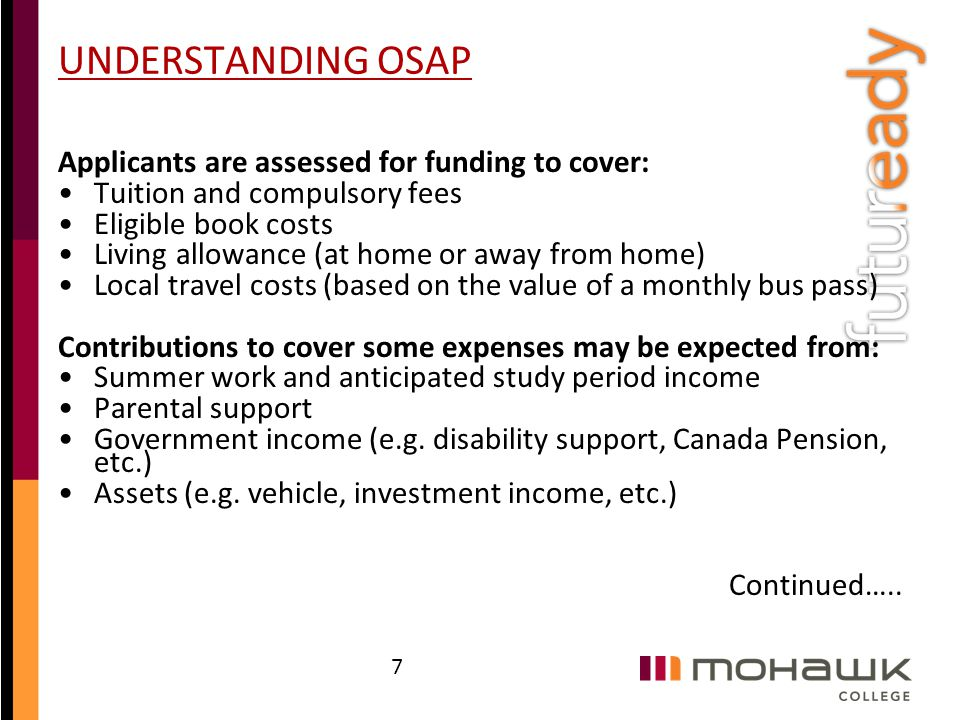 UNDERSTANDING OSAP Applicants are assessed for funding to cover: