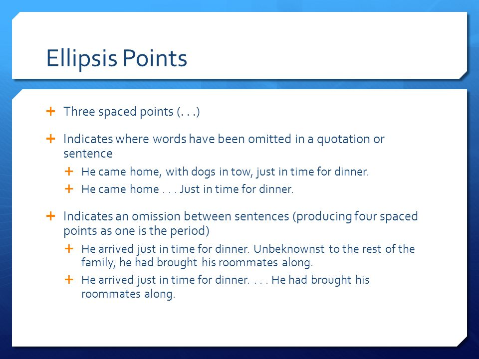 Ellipsis Points Three spaced points (. . .)