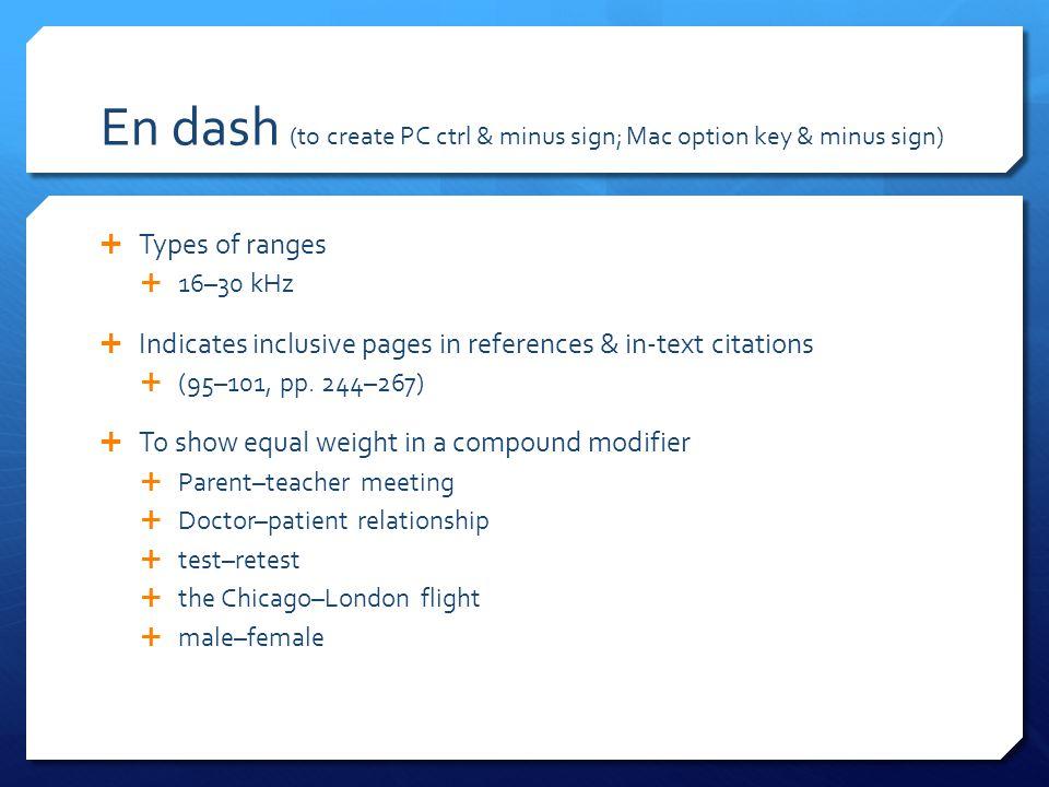 En dash (to create PC ctrl & minus sign; Mac option key & minus sign)