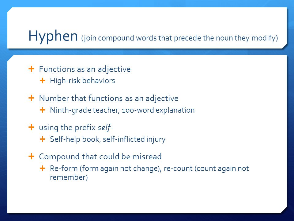 Hyphen (join compound words that precede the noun they modify)