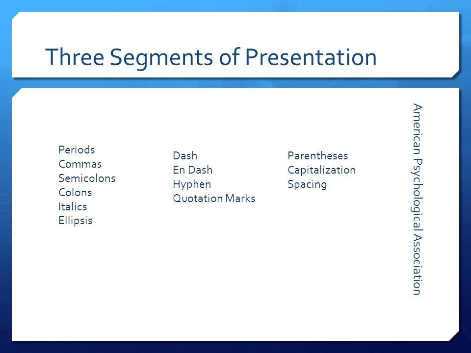 Three Segments of Presentation