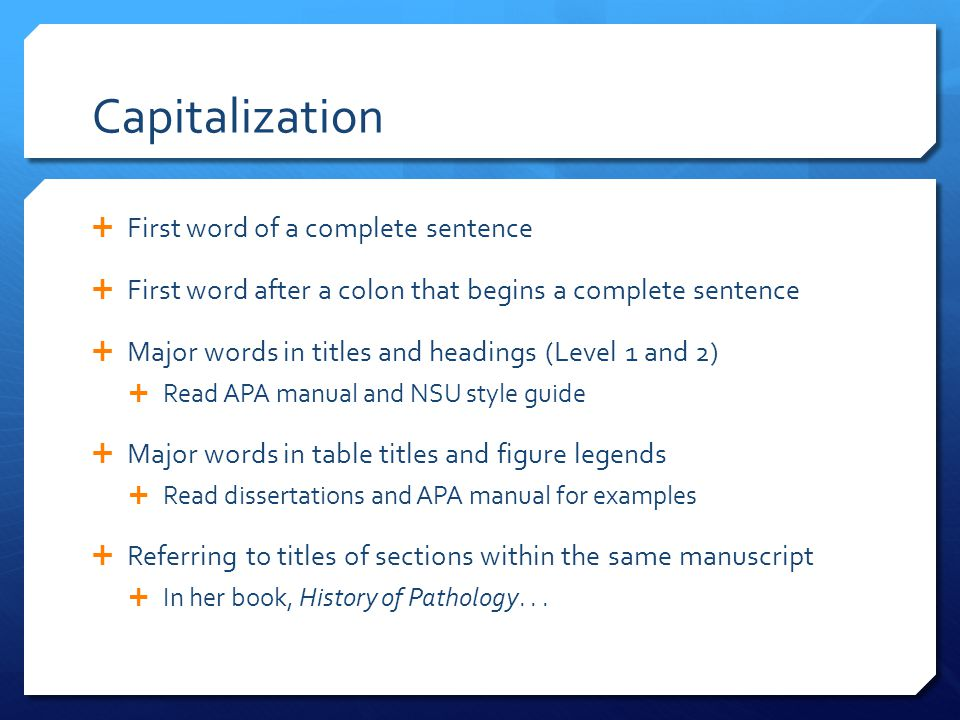 Capitalization First word of a complete sentence