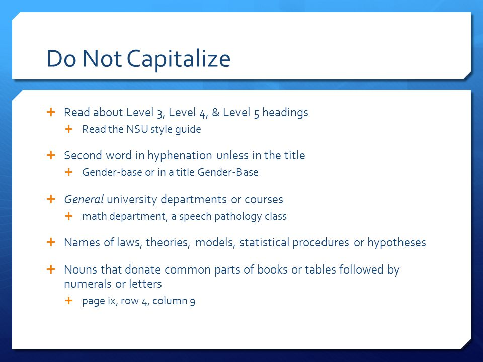Do Not Capitalize Read about Level 3, Level 4, & Level 5 headings