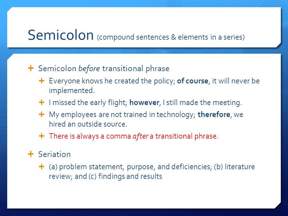 Semicolon (compound sentences & elements in a series)