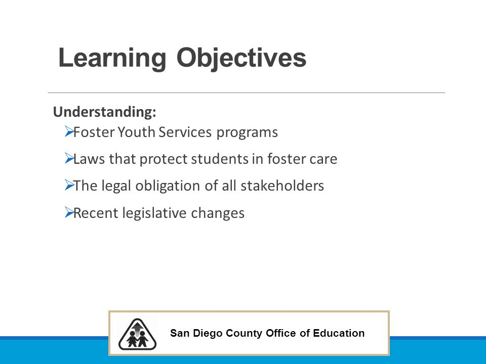 Learning Objectives Understanding: Foster Youth Services programs