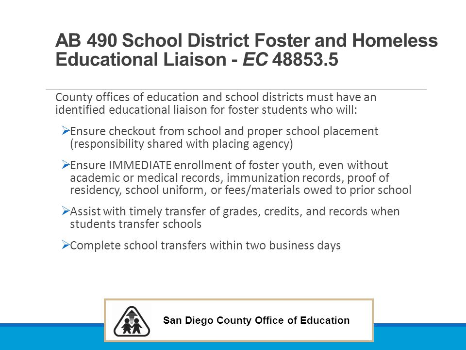 AB 490 School District Foster and Homeless Educational Liaison - EC 48853.5
