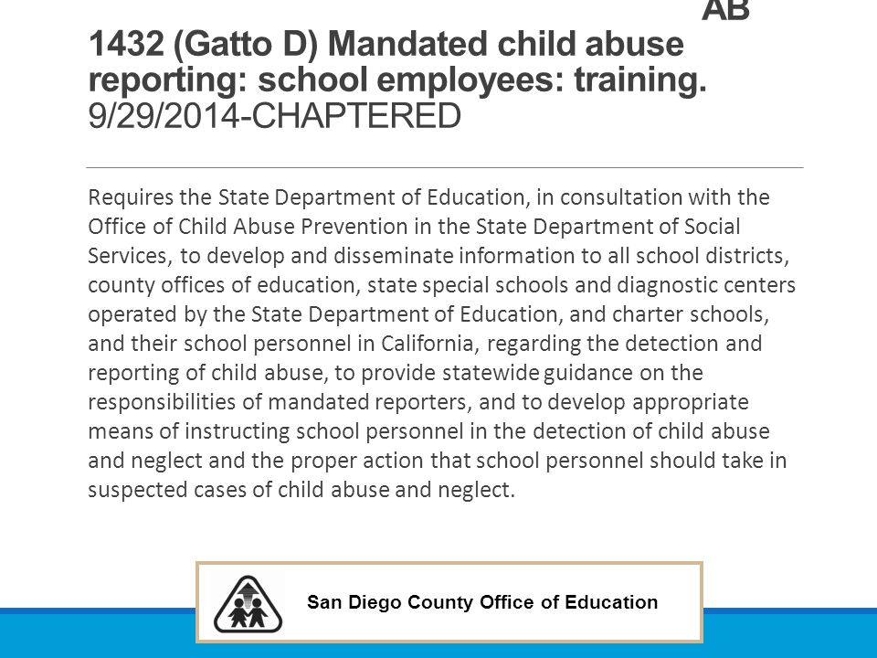 AB 1432 (Gatto D) Mandated child abuse reporting: school employees: training. 9/29/2014-CHAPTERED