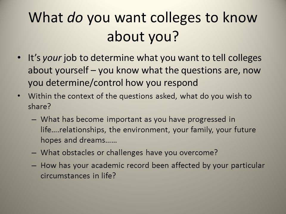 What do you want colleges to know about you