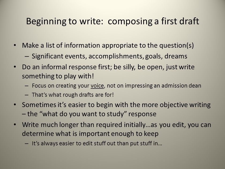 Beginning to write: composing a first draft