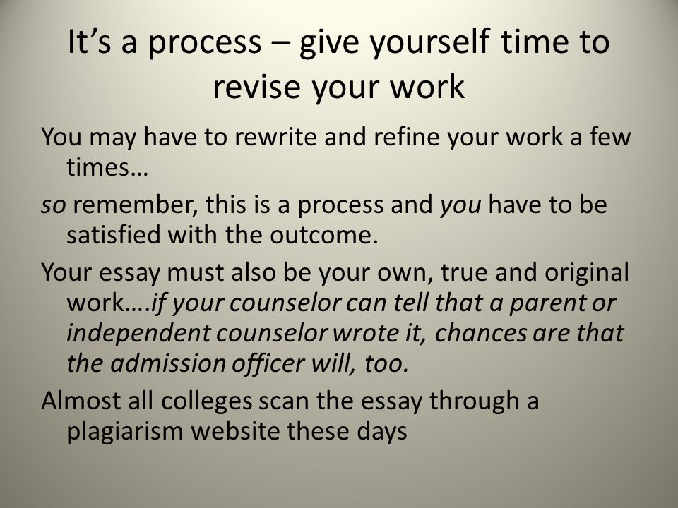 It's a process – give yourself time to revise your work