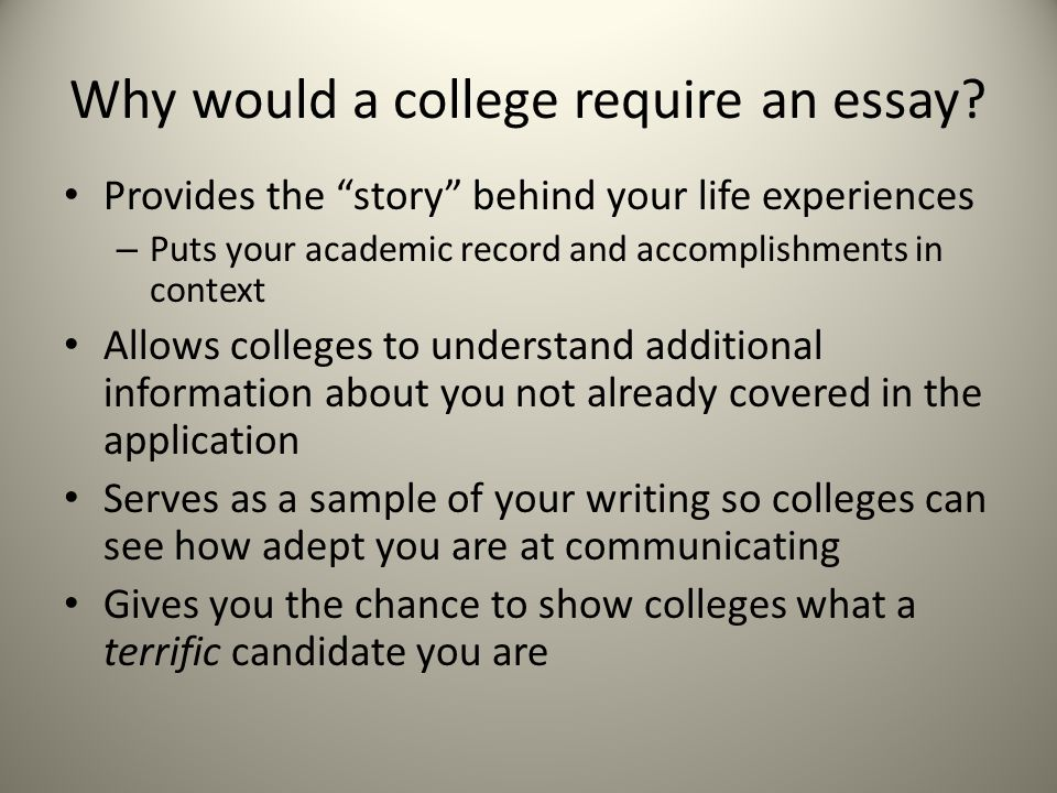 Why would a college require an essay