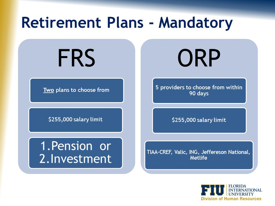 ORP FRS Retirement Plans - Mandatory 1.Pension or 2.Investment