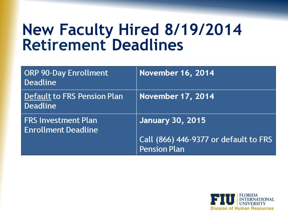 New Faculty Hired 8/19/2014 Retirement Deadlines