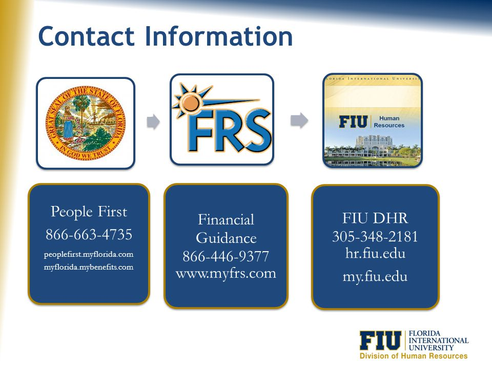 Contact Information People First. 866-663-4735. peoplefirst.myflorida.com. myflorida.mybenefits.com.