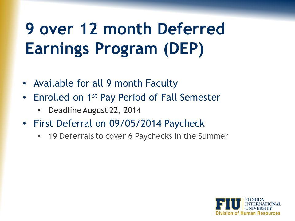 9 over 12 month Deferred Earnings Program (DEP)