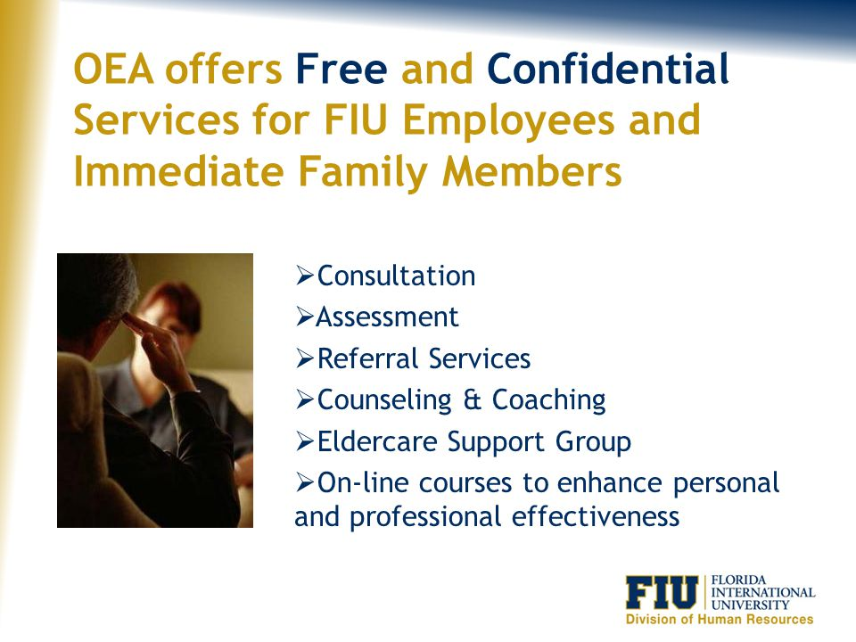 OEA offers Free and Confidential Services for FIU Employees and Immediate Family Members