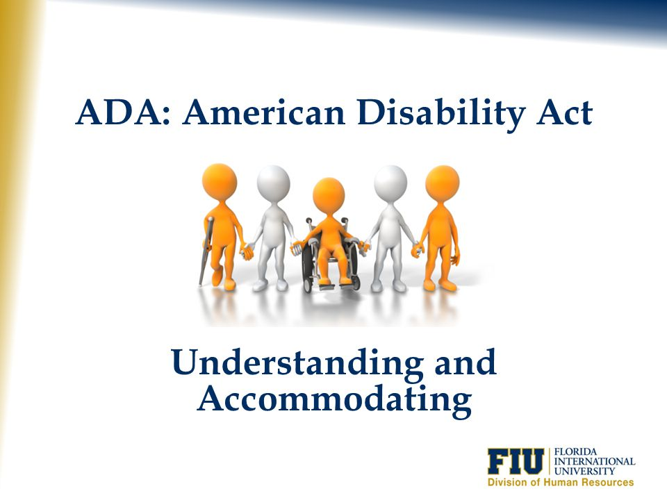 ADA: American Disability Act Understanding and Accommodating