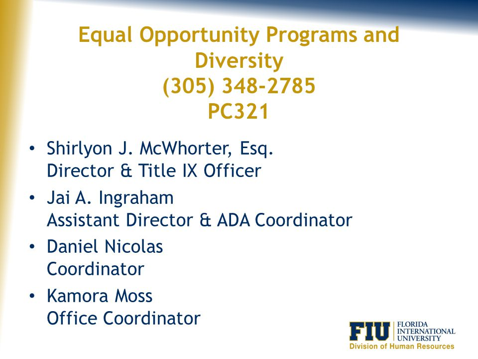 Equal Opportunity Programs and Diversity (305) 348-2785 PC321