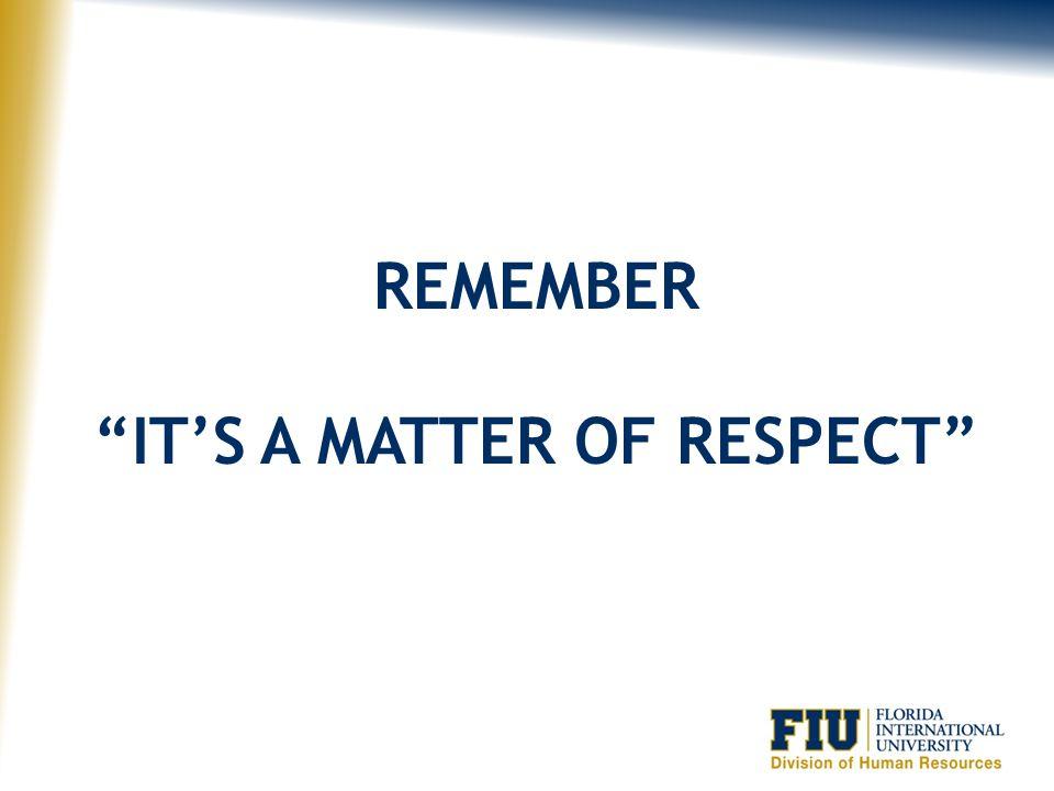 IT'S A MATTER OF RESPECT