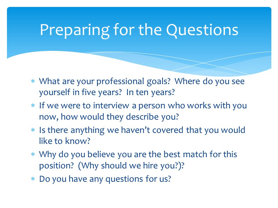 Preparing for the Questions