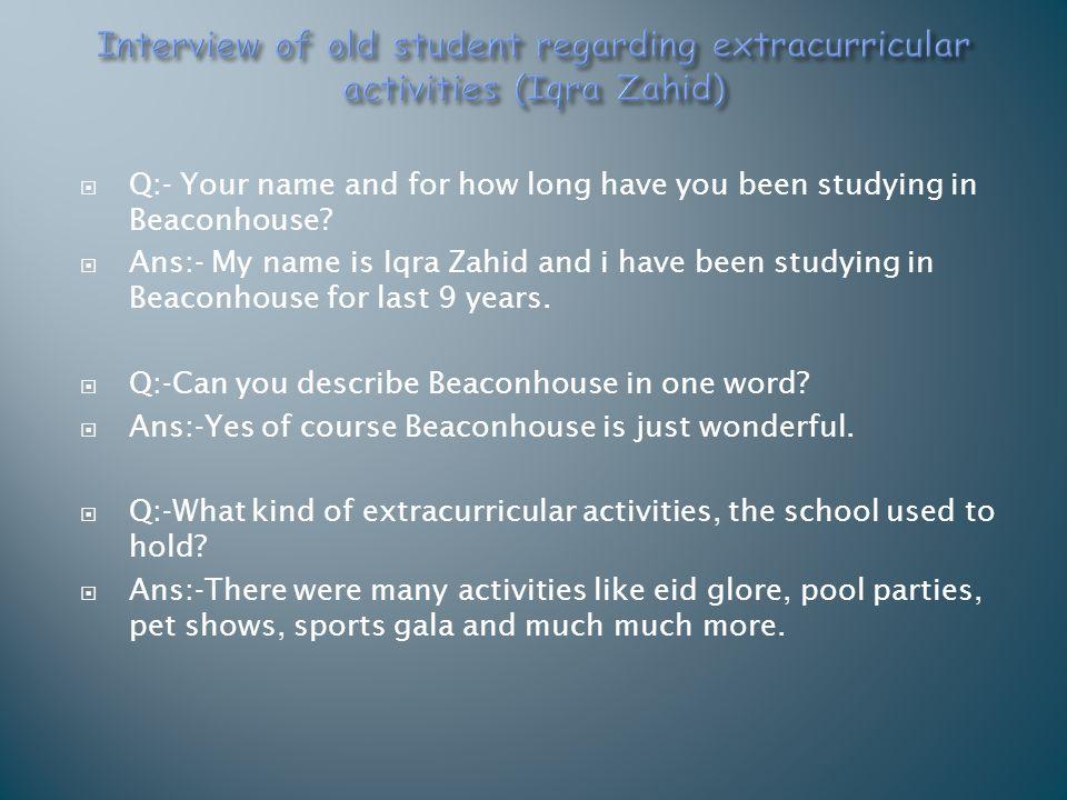 Interview of old student regarding extracurricular activities (Iqra Zahid)