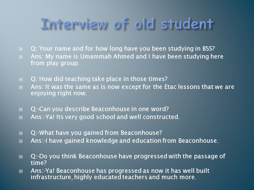 Interview of old student