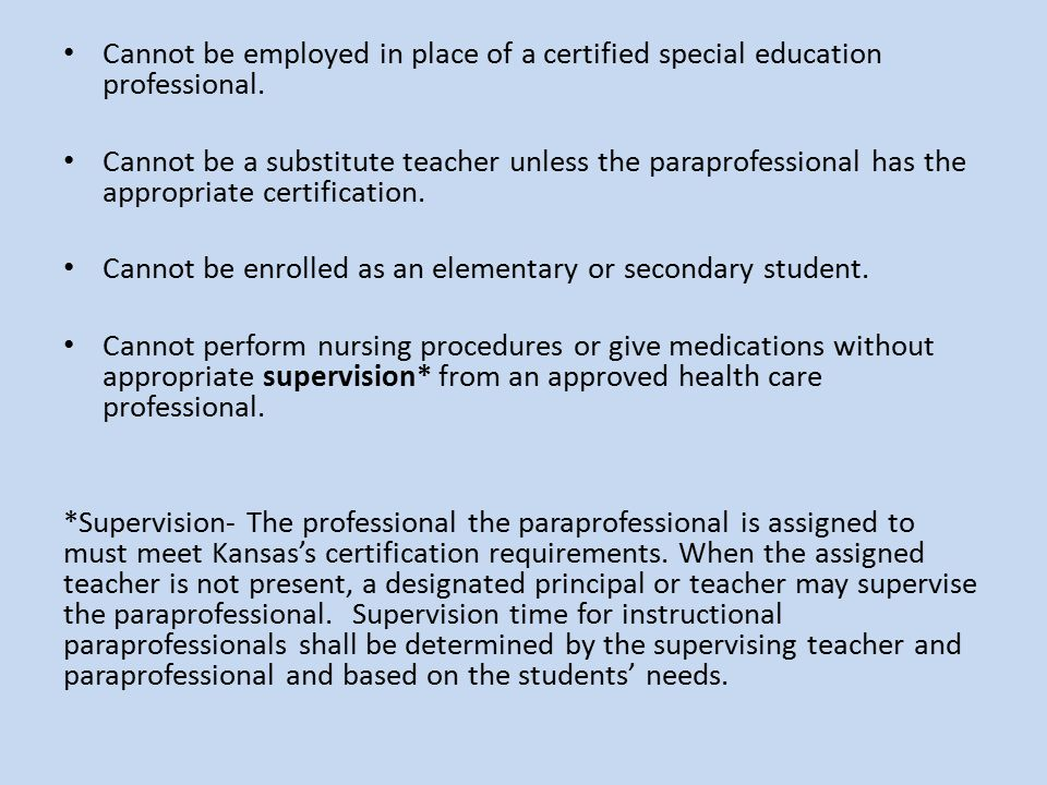 Cannot be enrolled as an elementary or secondary student.