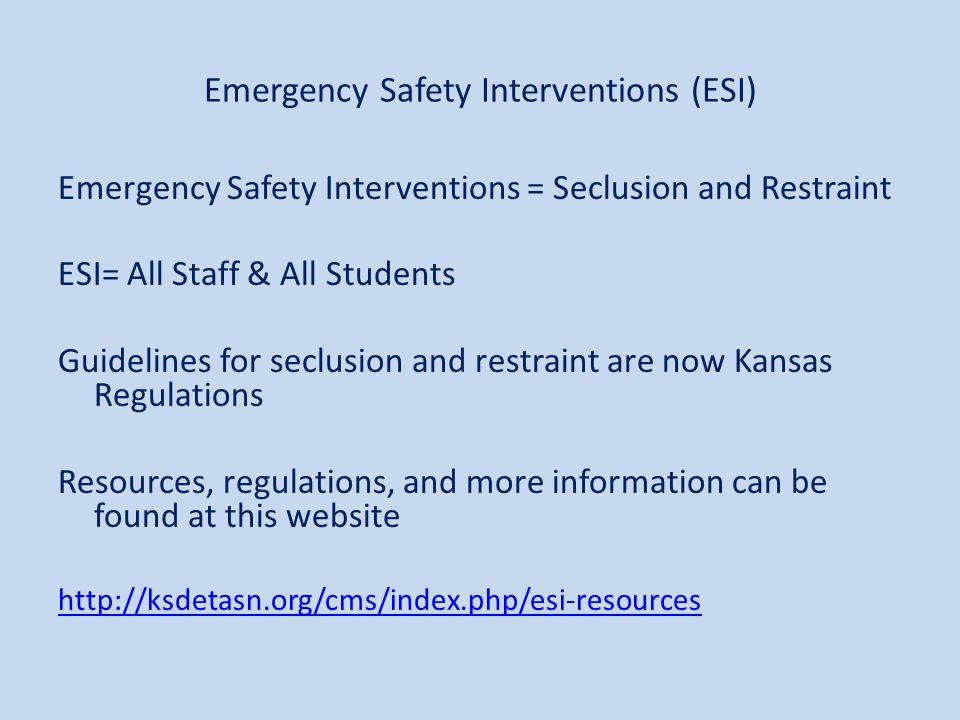 Emergency Safety Interventions (ESI)