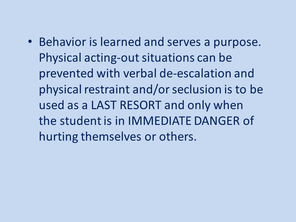 Behavior is learned and serves a purpose