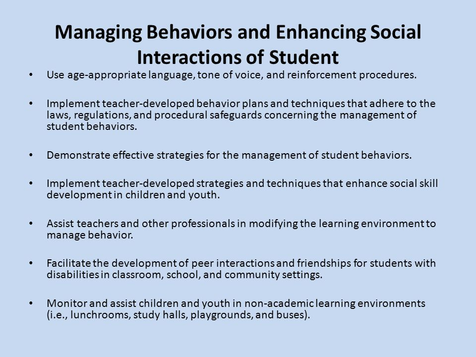 Managing Behaviors and Enhancing Social Interactions of Student