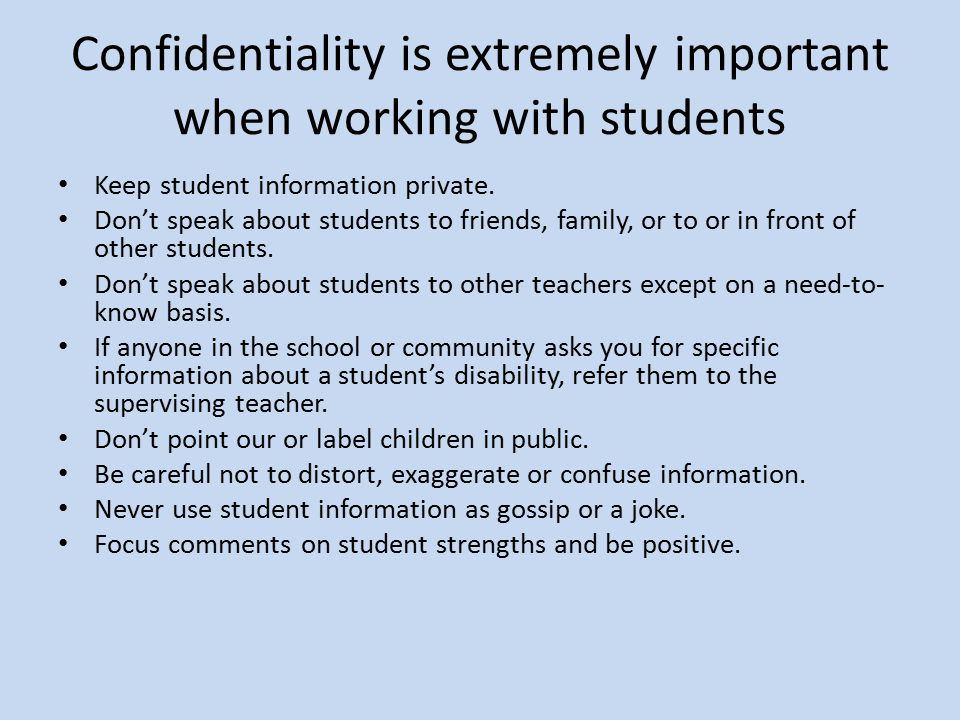 Confidentiality is extremely important when working with students