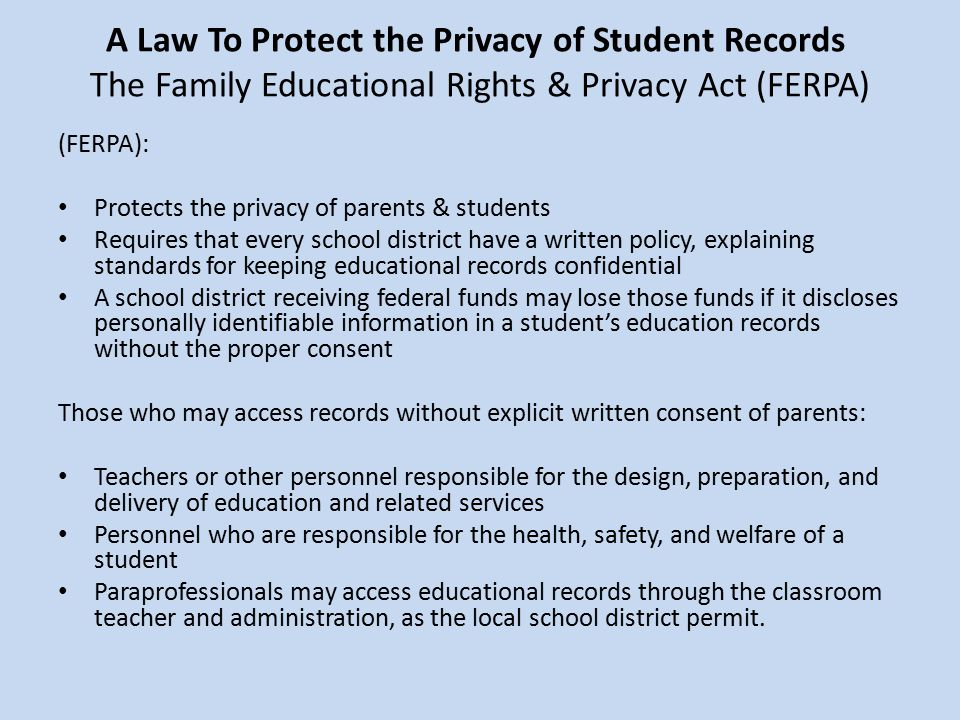 A Law To Protect the Privacy of Student Records The Family Educational Rights & Privacy Act (FERPA)