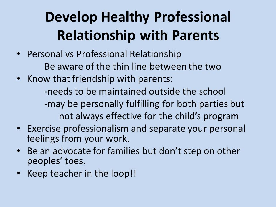 Develop Healthy Professional Relationship with Parents