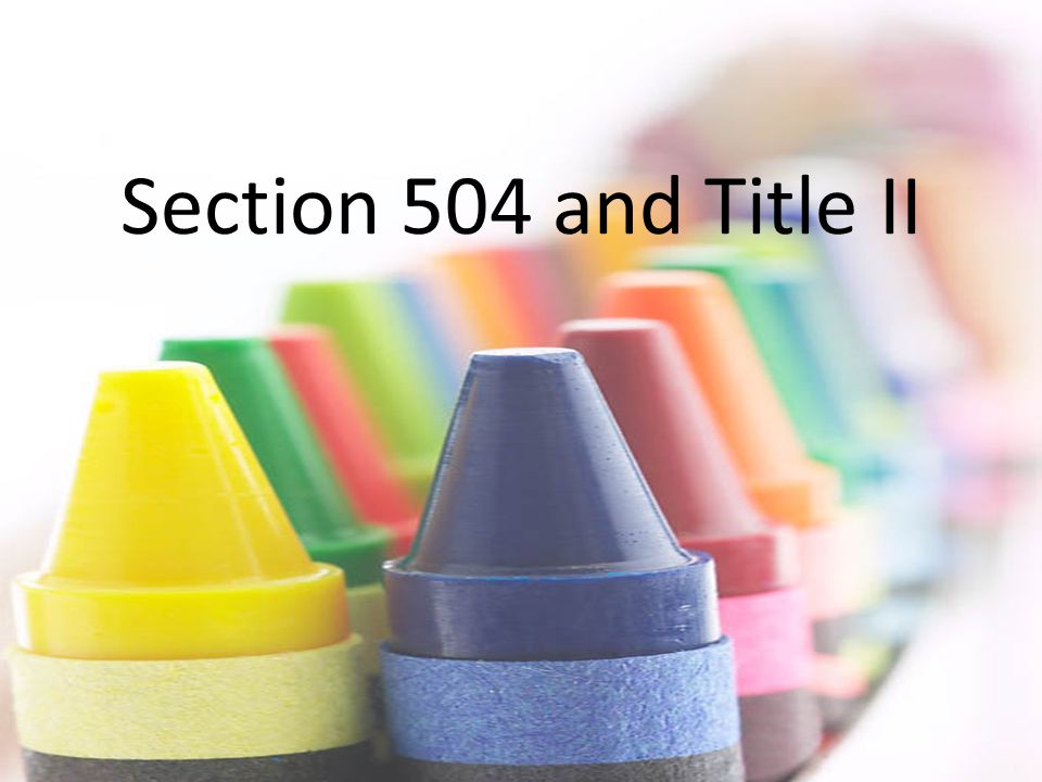 Section 504 and Title II Katina