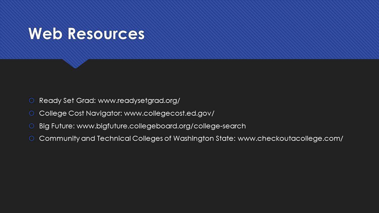 Web Resources Ready Set Grad: www.readysetgrad.org/