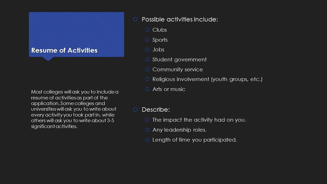 Resume of Activities Possible activities include: Describe: Clubs