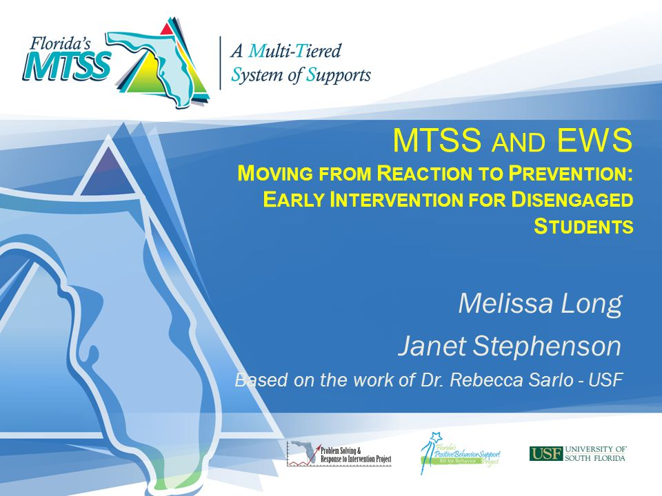 MTSS and EWS Moving from Reaction to Prevention: Early Intervention for Disengaged Students