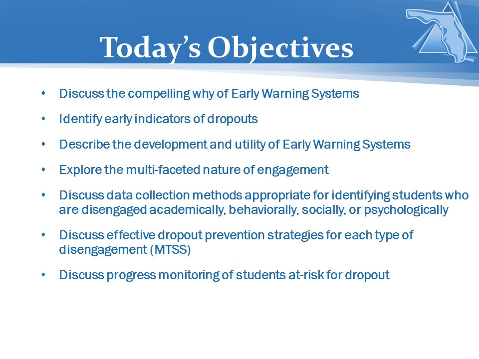 Today's Objectives Discuss the compelling why of Early Warning Systems