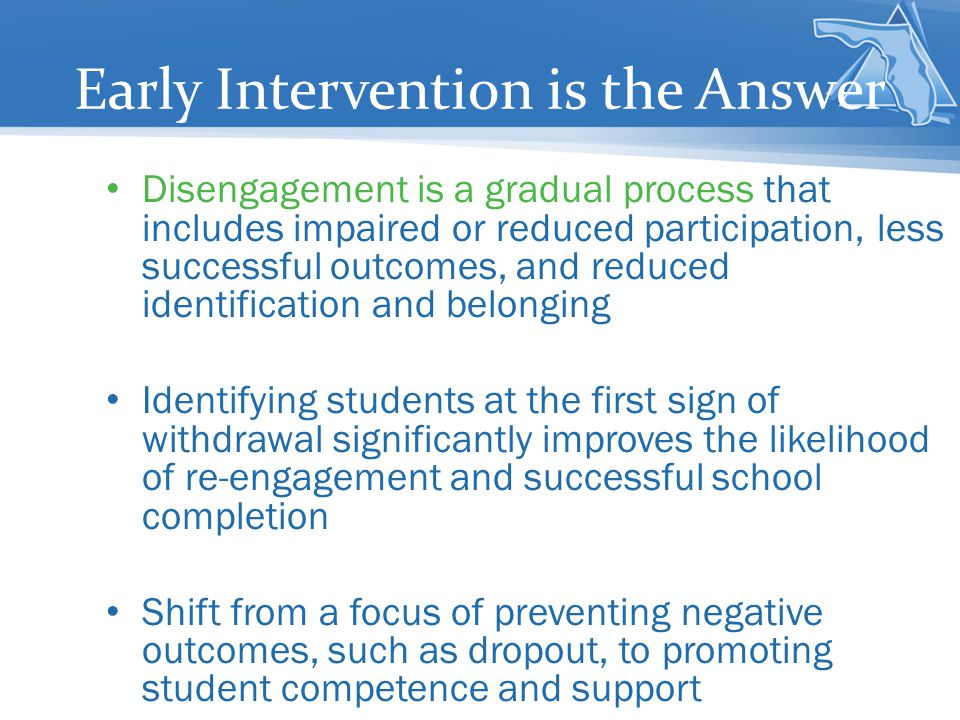 Early Intervention is the Answer