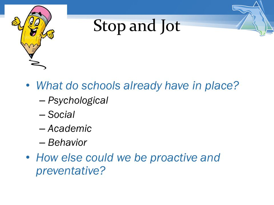 Stop and Jot What do schools already have in place