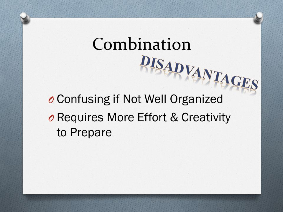 Combination Disadvantages Confusing if Not Well Organized