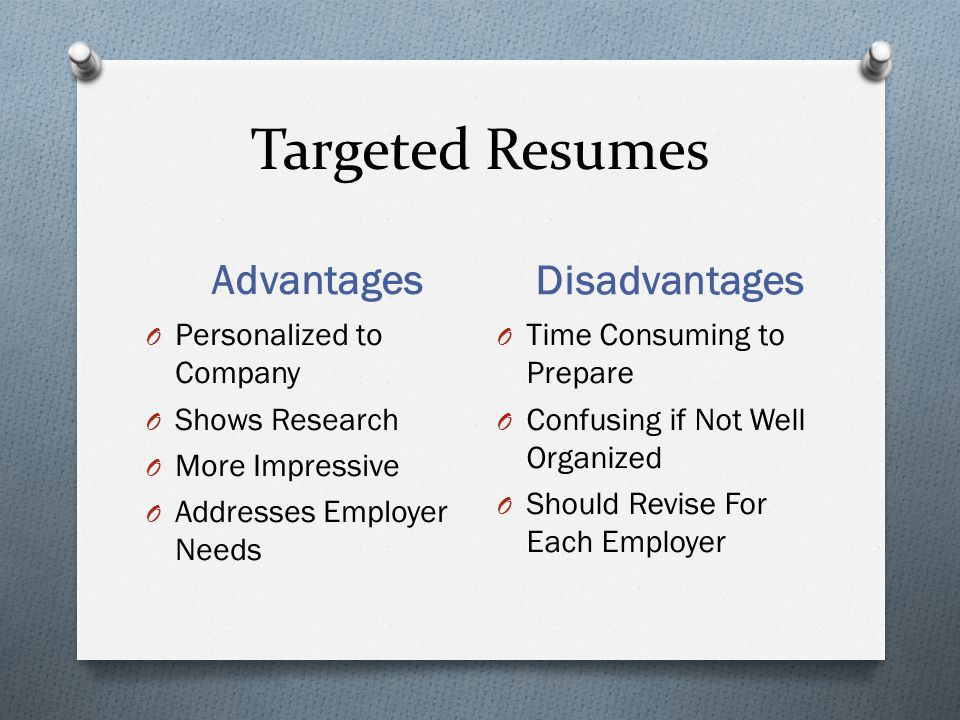Targeted Resumes Advantages Disadvantages Personalized to Company