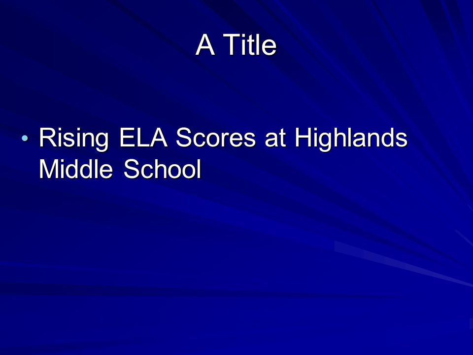 A Title Rising ELA Scores at Highlands Middle School