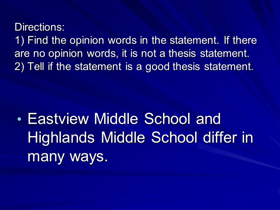 Directions: 1) Find the opinion words in the statement