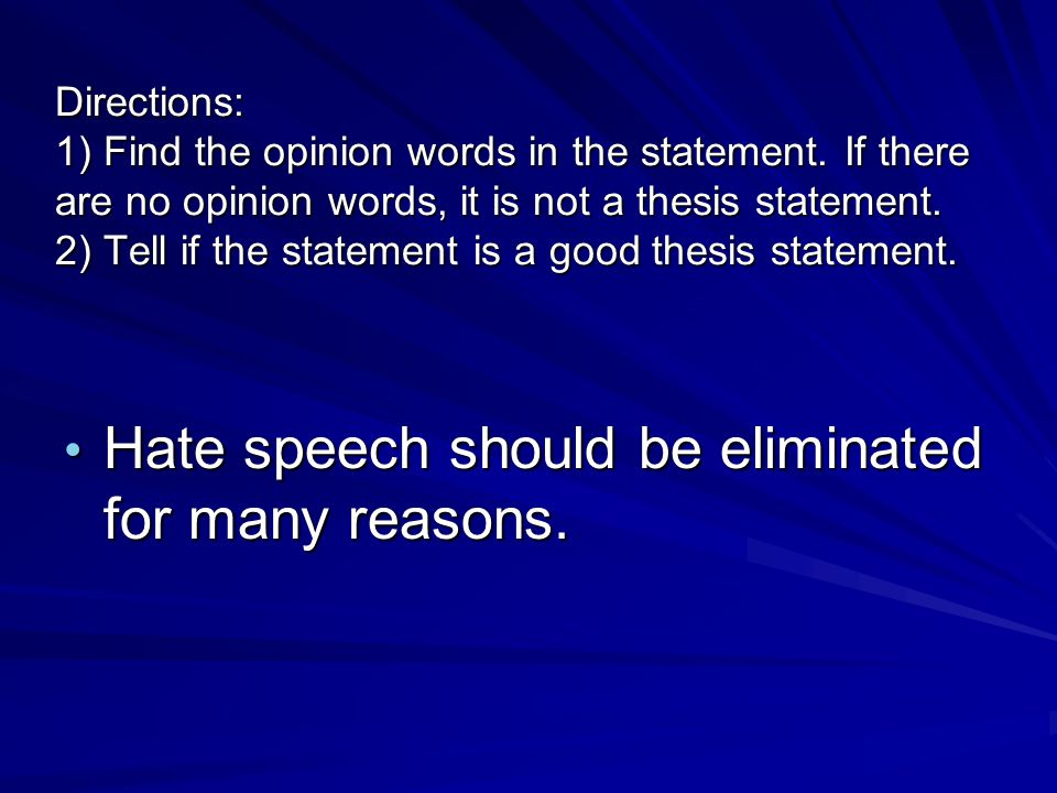 Hate speech should be eliminated for many reasons.