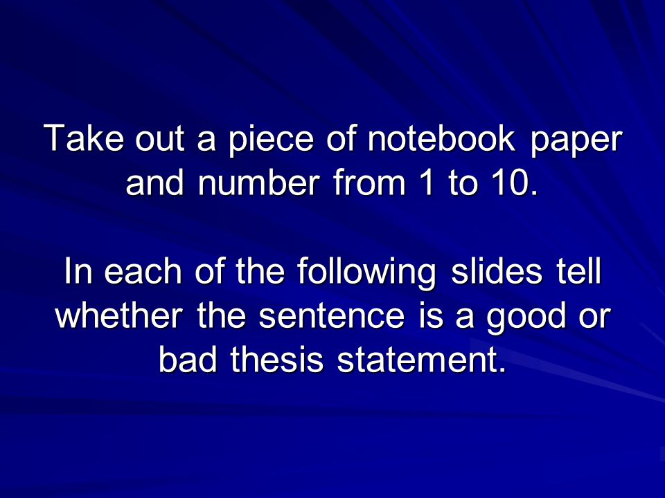 Take out a piece of notebook paper and number from 1 to 10